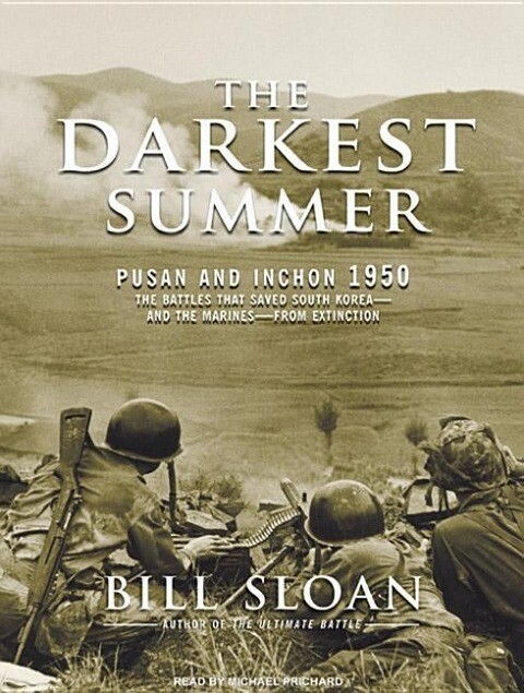 The Darkest Summer: Pusan and Inchon 1950: The Battles That Saved South Korea---And the Marines---From Extinction als Hörbuch CD