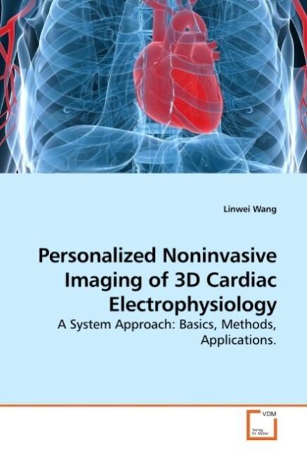 Personalized Noninvasive Imaging of 3D Cardiac Electrophysiology als Buch (gebunden)