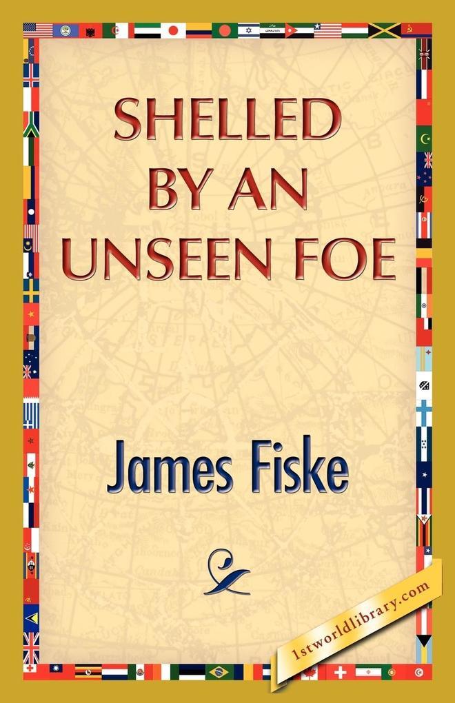 Shelled by an Unseen Foe als Taschenbuch