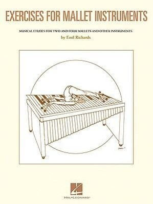 Exercises for Mallet Instruments: Musical Etudes for Vibraphone and Marimba and Other Instruments als Taschenbuch