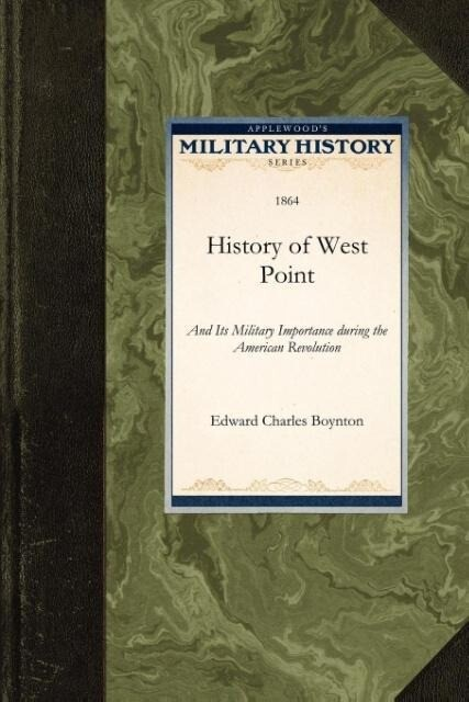 History of West Point: And Its Military Importance During the American Revolution als Taschenbuch