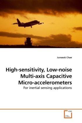 High-sensitivity, Low-noise Multi-axis Capacitive Micro-accelerometers als Buch (gebunden)