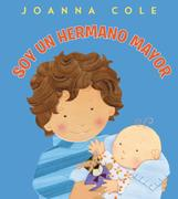 Soy Un Hermano Mayor: I'm a Big Brother (Spanish Edition)