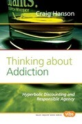 Thinking about Addiction: Hyperbolic Discounting and Responsible Agency