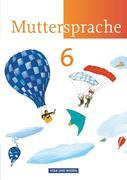 Muttersprache 6. Schuljahr. Neue Ausgabe. Schülerbuch. Östliche Bundesländer und Berlin