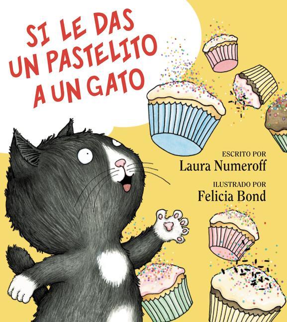 Si Le Das Un Pastelito a Un Gato: If You Give a Cat a Cupcake (Spanish Edition) als Buch (gebunden)