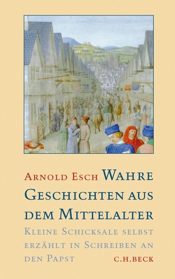 Wahre Geschichten aus dem Mittelalter als Buch