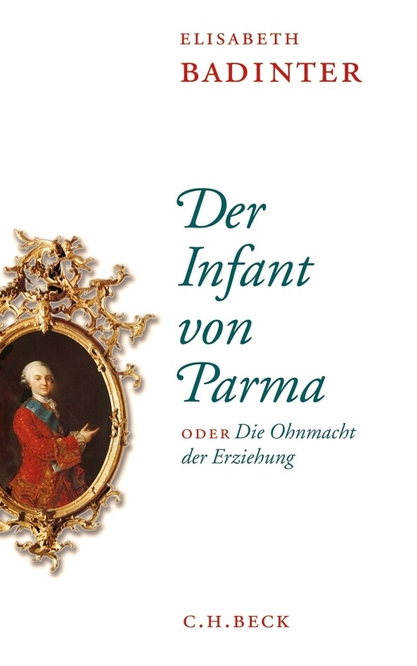 Der Infant von Parma oder Die Ohnmacht der Erziehung als Buch (gebunden)