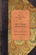 Life & Correspondence of Samuel Johnson: Missionary of the Church of England in Connecticut and First President of King's College, New York