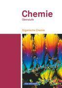 Chemie Oberstufe. Organische Chemie. Schülerbuch. Östliche Bundesländer und Berlin