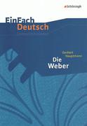 Die Weber. EinFach Deutsch Unterrichtsmodelle