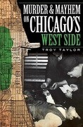 Murder and Mayhem on Chicago's West Side