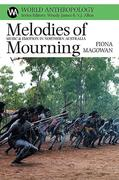 Melodies of Mourning: Music and Emotion in Northern Australia