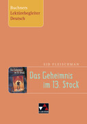 Sid Fleischman, Das Geheimnis im 13. Stock. Buchners Lektürebegleiter Deutsch