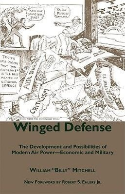 Winged Defense: The Development and Possibilities of Modern Air Power-Economic and Military als Taschenbuch
