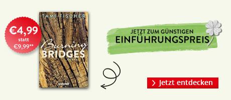 Zum Einführungspreis bei Hugendubel: Burning Bridges von Tami Fischer