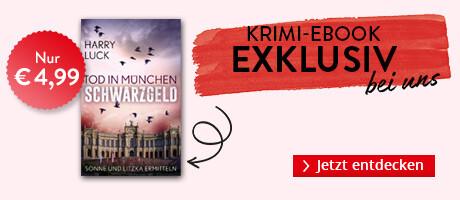 Exklusiv bei Hugendubel: Tod in München - Schwarzgeld von Harry Luck