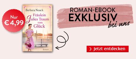 Exklusiv bei Hugendubel.de: Fräulein Julies Traum vom Glück von Barbara Noack