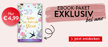 Exklusiv bei Hugendubel.de: Küsse wie funkelnde Sterne - drei Romane im Paket von Jennifer Wellen, Pippa Arden, Michaela Seul