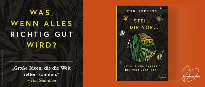 Rob Hopkins: Stell Dir vor