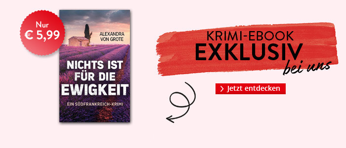 Exklusiv bei Hugendubel.de: Nichts ist für die Ewigkeit von Alexandra von Grote