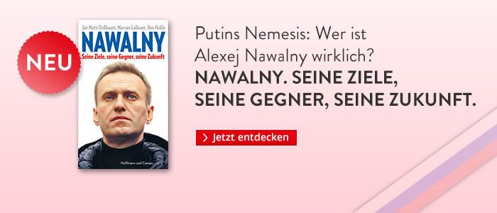 Nawalny - Seine Ziele, seine Gegner, seine Zukunft.