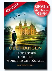 Hendriksen und der mörderische Zufall: Der erste Fall von Ole Hansen bei Hugendubel